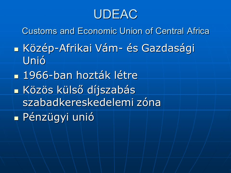 UDEAC Customs and Economic Union of Central Africa