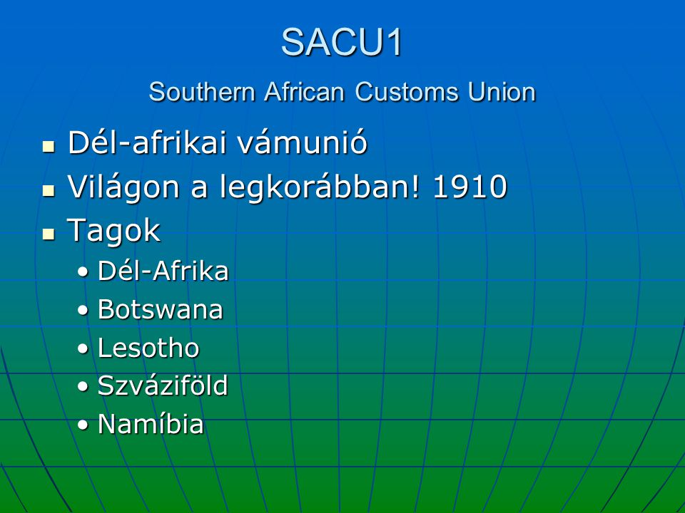SACU1 Southern African Customs Union