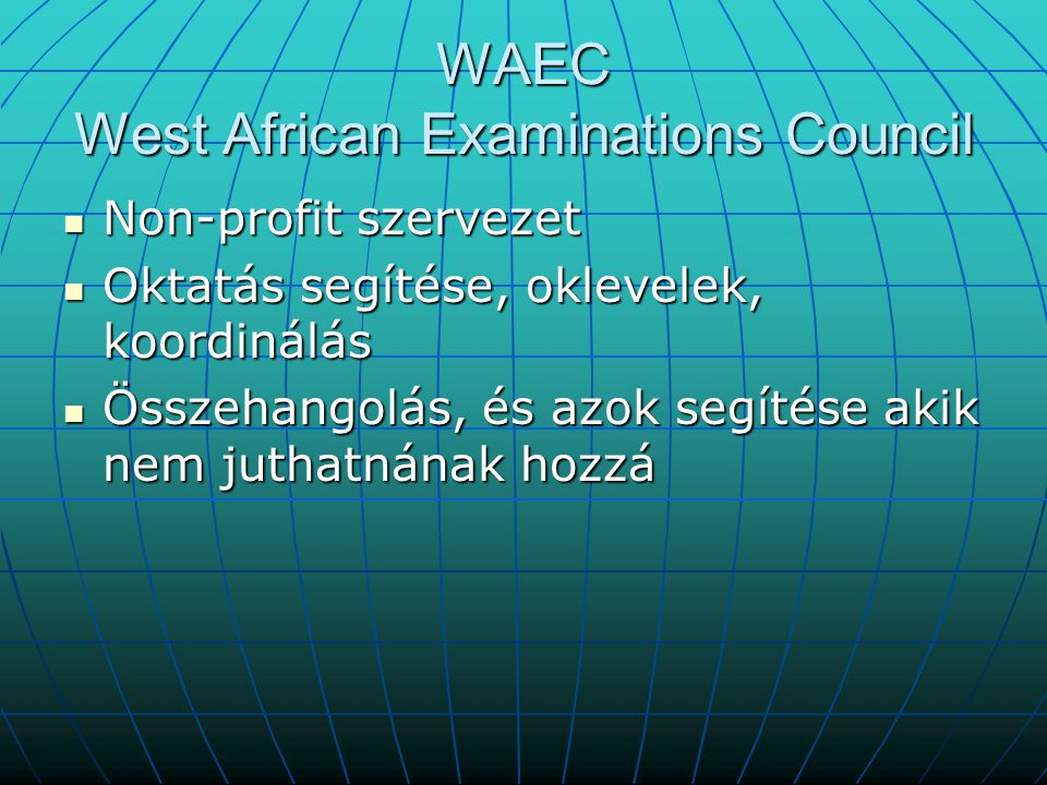 WAEC West African Examinations Council