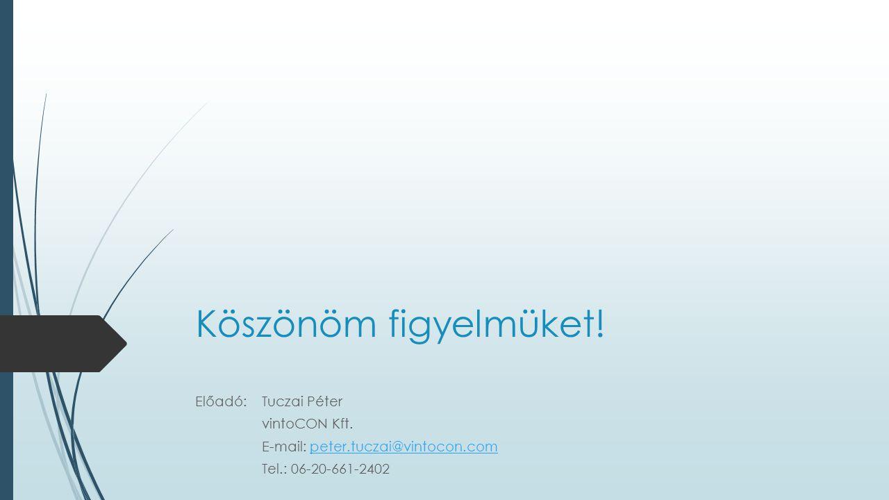 Köszönöm figyelmüket! Előadó: Tuczai Péter vintoCON Kft.