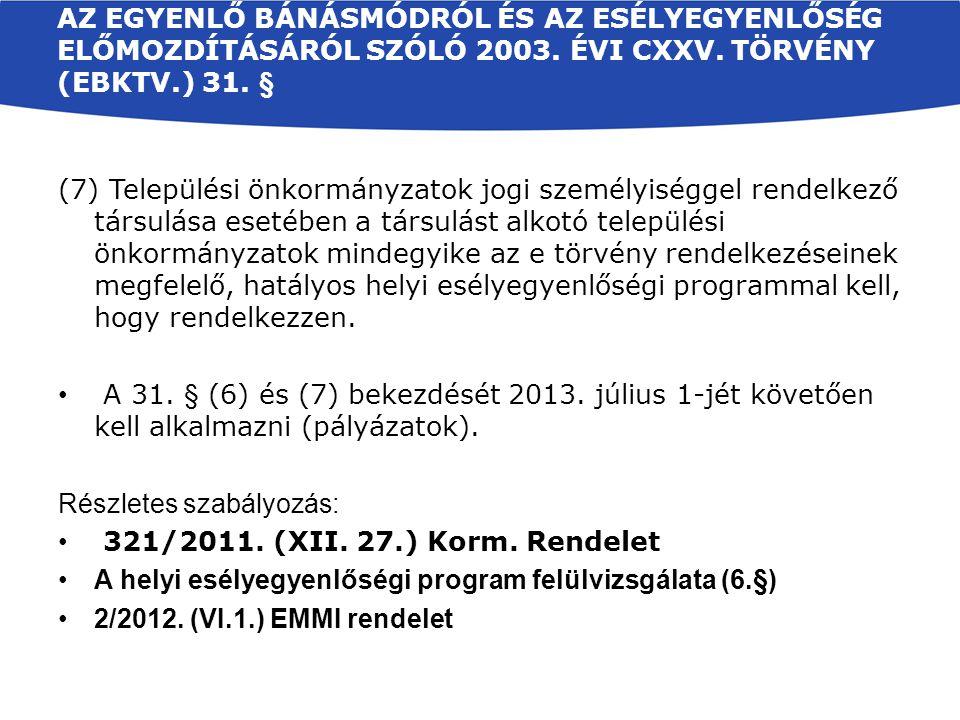 Az egyenlő bánásmódról és az esélyegyenlőség előmozdításáról szóló 2003. évi CXXV. törvény (Ebktv.) 31. §