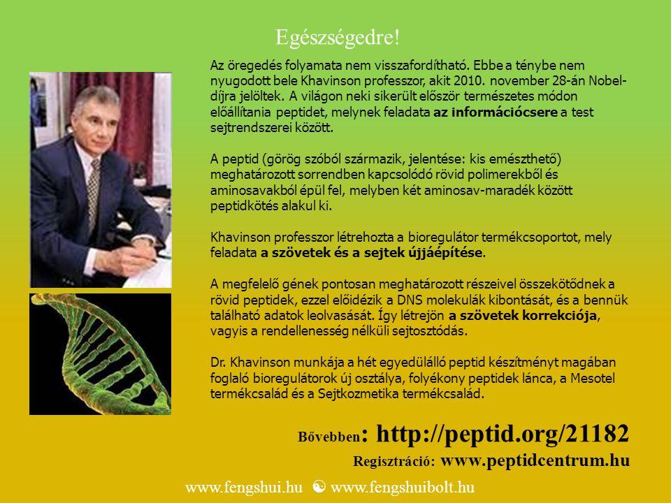 Egészségedre! www.fengshui.hu  www.fengshuibolt.hu
