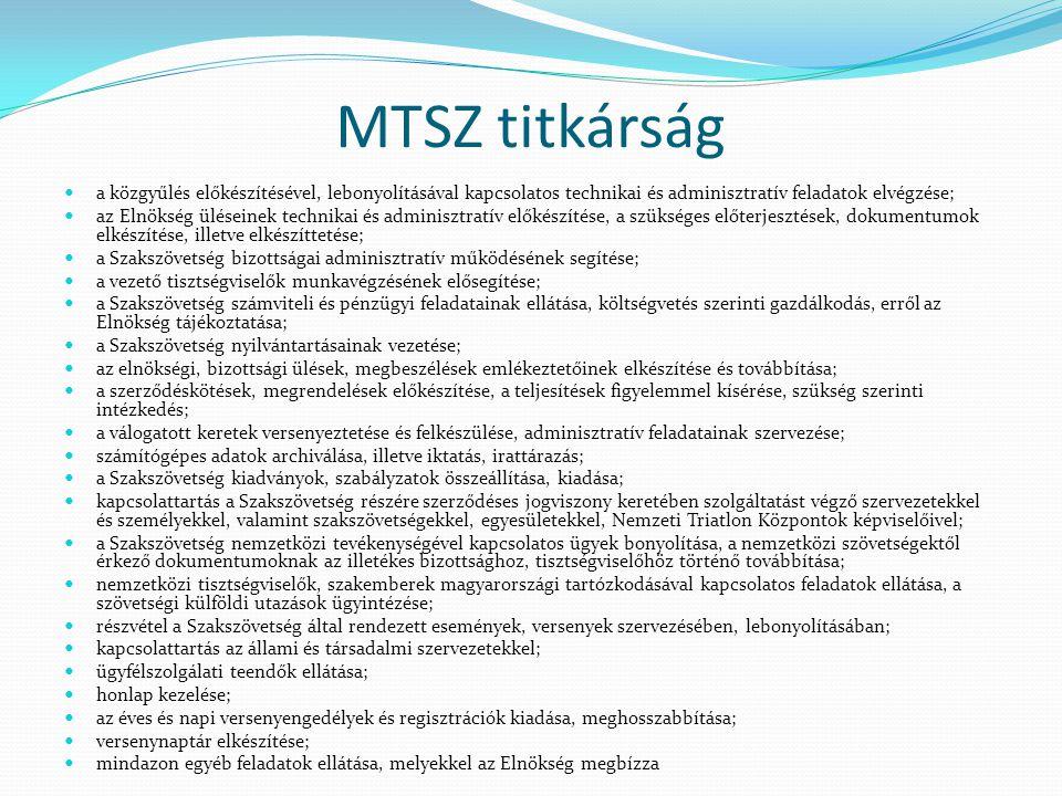 MTSZ titkárság a közgyűlés előkészítésével, lebonyolításával kapcsolatos technikai és adminisztratív feladatok elvégzése;