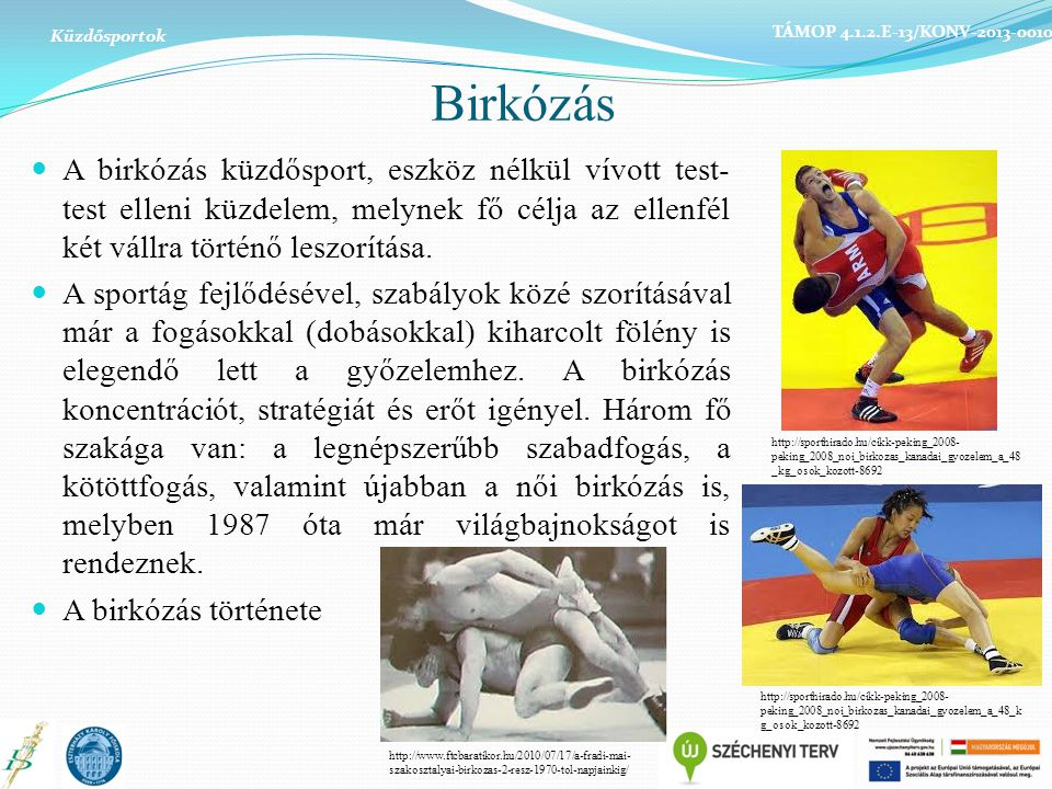 Küzdősportok TÁMOP 4.1.2.E-13/KONV-2013-0010. Birkózás.