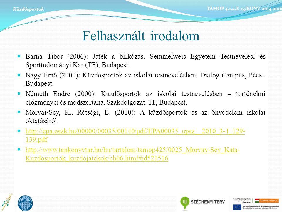 Küzdősportok TÁMOP 4.1.2.E-13/KONV-2013-0010. Felhasznált irodalom.