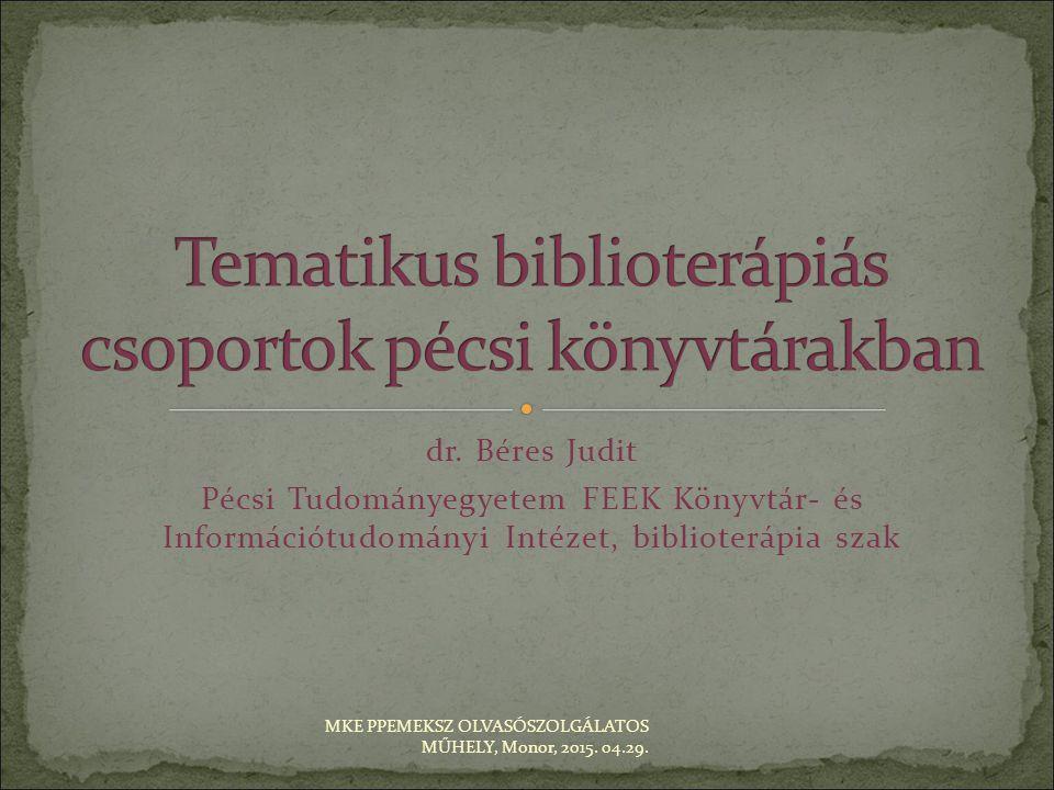 Tematikus biblioterápiás csoportok pécsi könyvtárakban