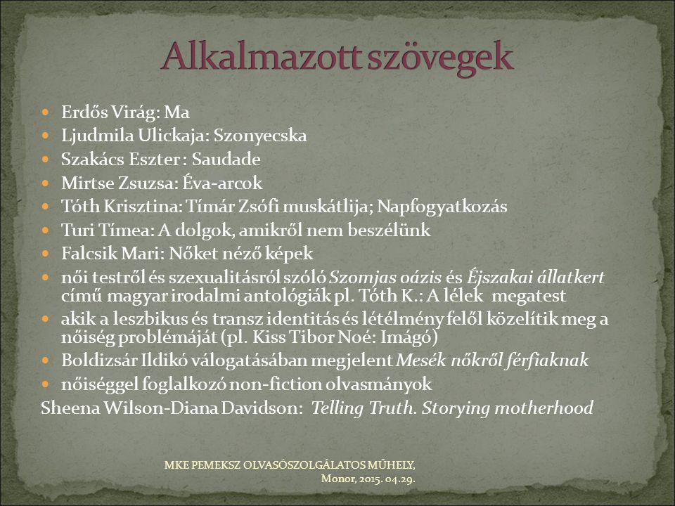 Alkalmazott szövegek Erdős Virág: Ma Ljudmila Ulickaja: Szonyecska