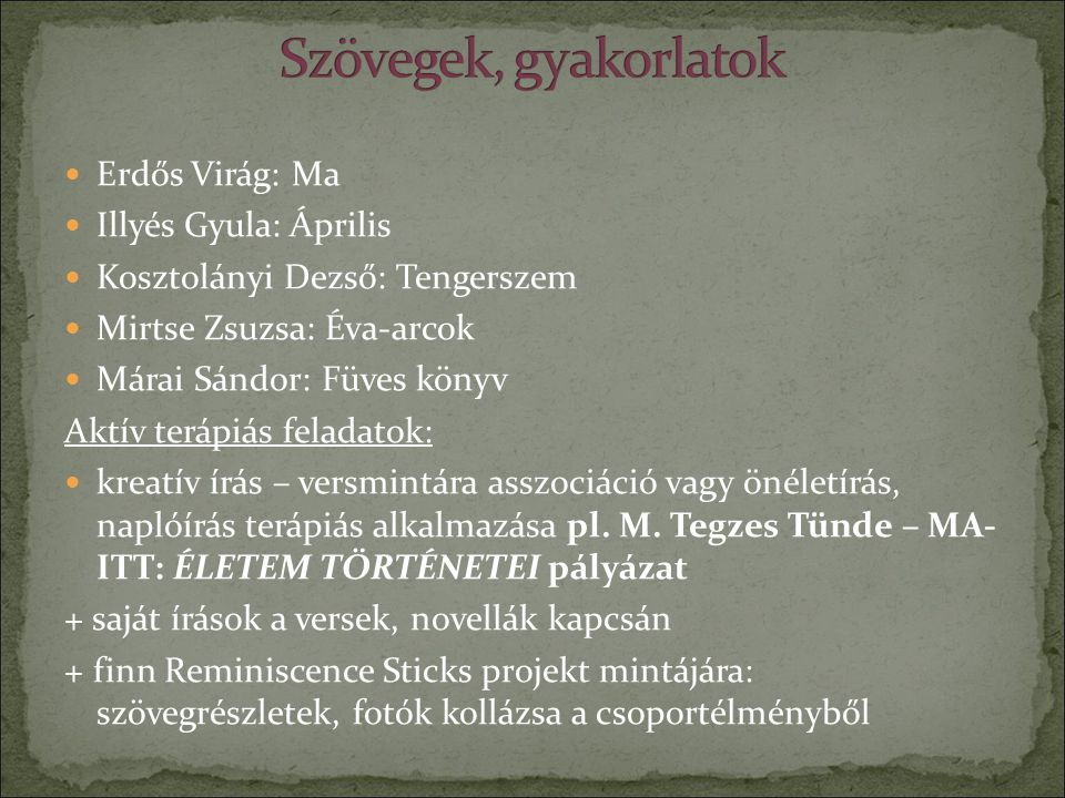 Szövegek, gyakorlatok Erdős Virág: Ma Illyés Gyula: Április