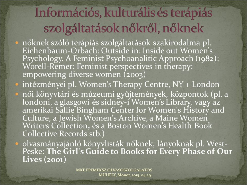 Információs, kulturális és terápiás szolgáltatások nőkről, nőknek