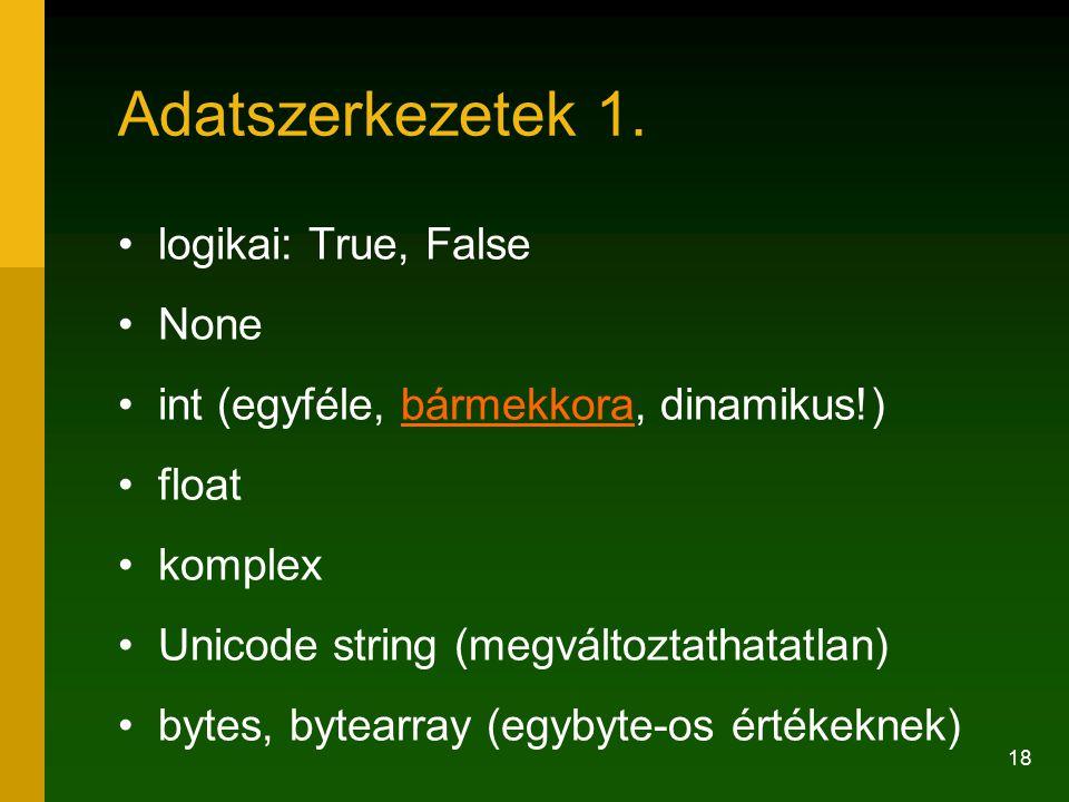 Adatszerkezetek 1. logikai: True, False None