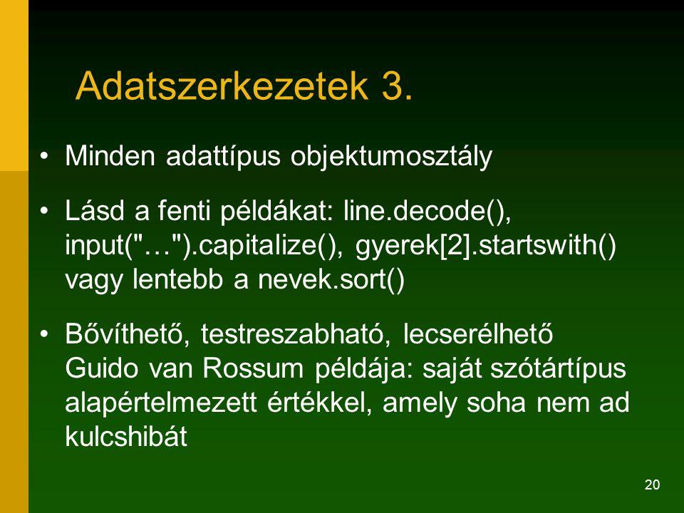 Adatszerkezetek 3. Minden adattípus objektumosztály