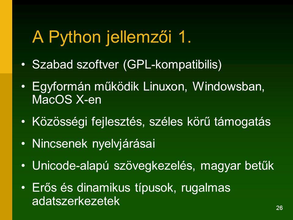 A Python jellemzői 1. Szabad szoftver (GPL-kompatibilis)