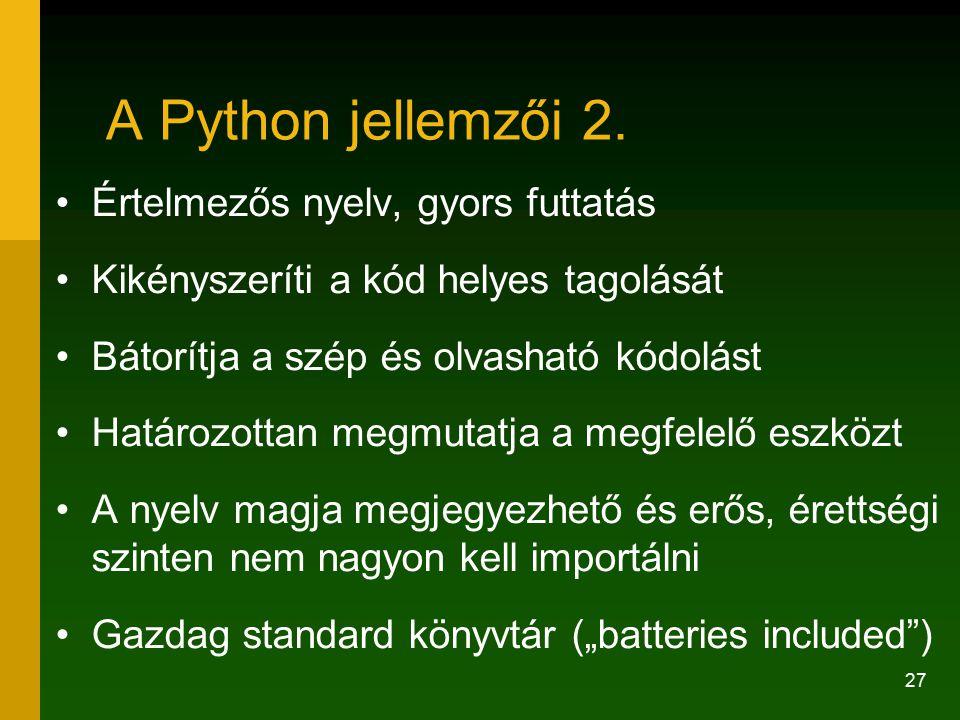 A Python jellemzői 2. Értelmezős nyelv, gyors futtatás