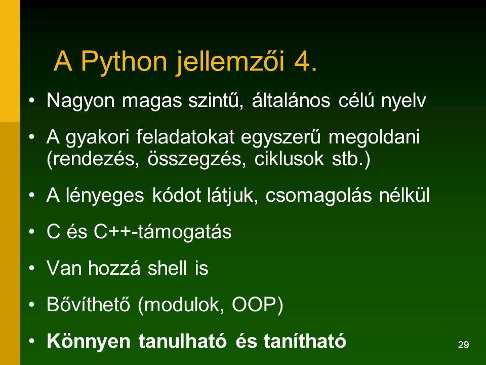 A Python jellemzői 4. Nagyon magas szintű, általános célú nyelv