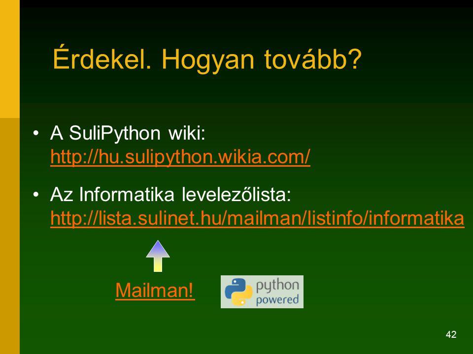 Érdekel. Hogyan tovább A SuliPython wiki: http://hu.sulipython.wikia.com/