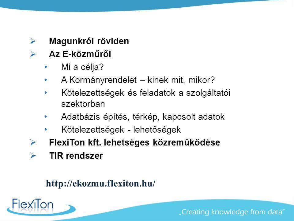 http://ekozmu.flexiton.hu/ Magunkról röviden Az E-közműről Mi a célja