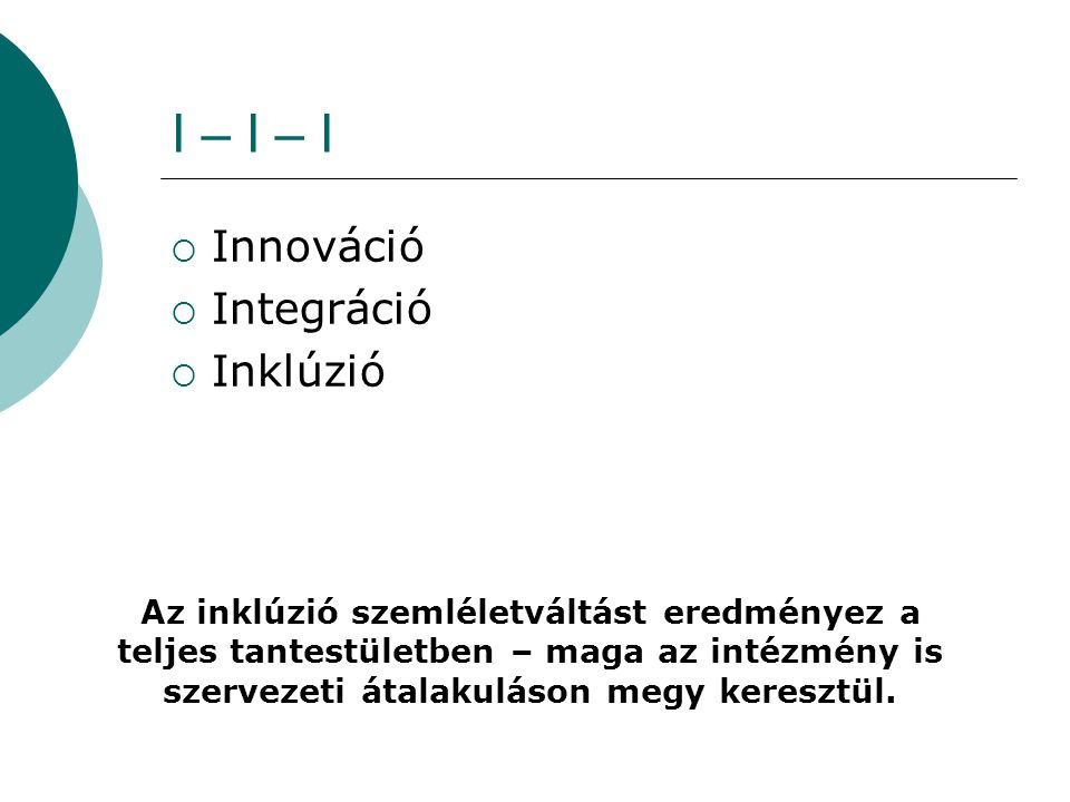 I – I – I Innováció Integráció Inklúzió