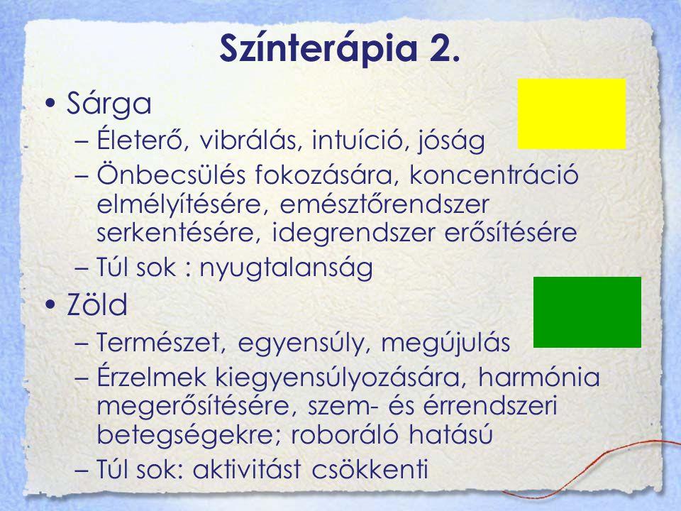 Színterápia 2. Sárga Zöld Életerő, vibrálás, intuíció, jóság