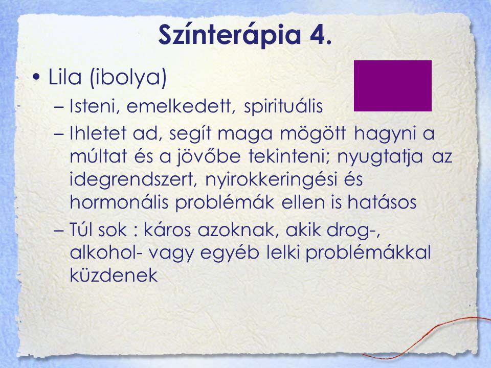 Színterápia 4. Lila (ibolya) Isteni, emelkedett, spirituális