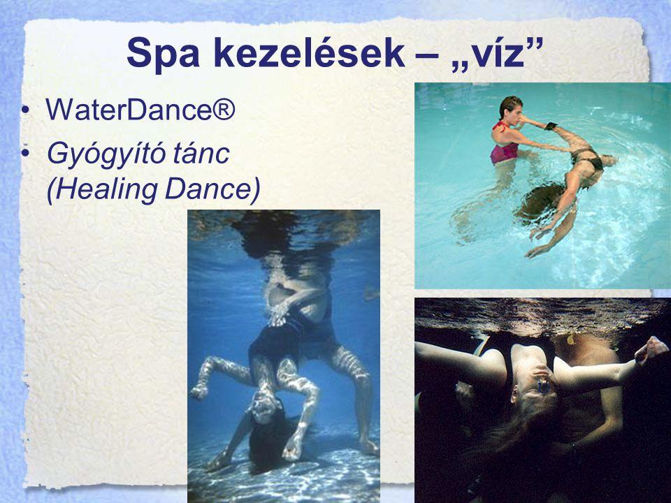 """Spa kezelések – """"víz WaterDance® Gyógyító tánc (Healing Dance)"""