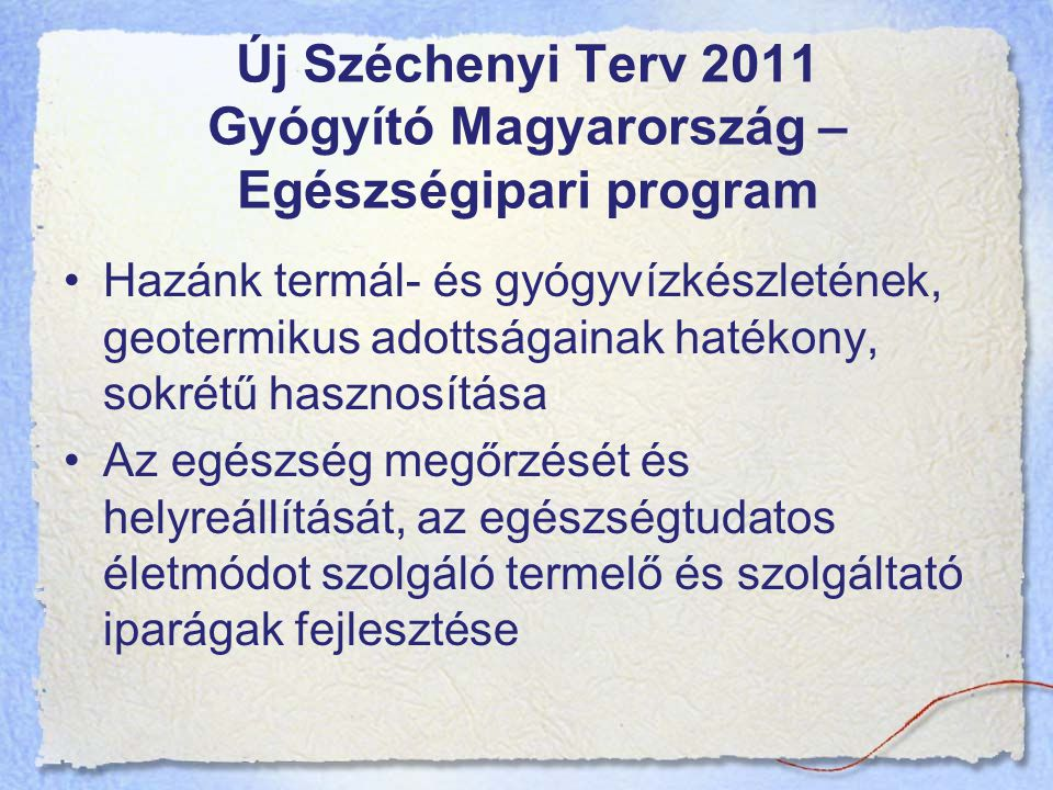 Új Széchenyi Terv 2011 Gyógyító Magyarország – Egészségipari program
