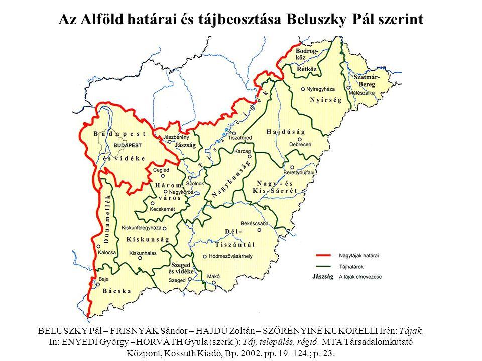 Az Alföld határai és tájbeosztása Beluszky Pál szerint