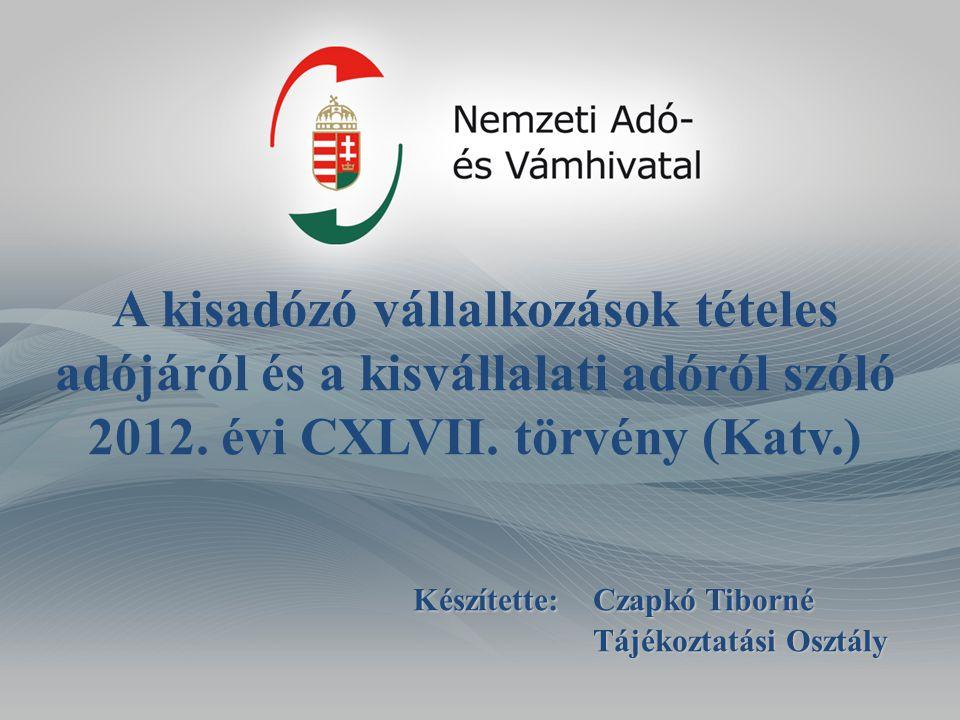 A kisadózó vállalkozások tételes adójáról és a kisvállalati adóról szóló 2012. évi CXLVII. törvény (Katv.)