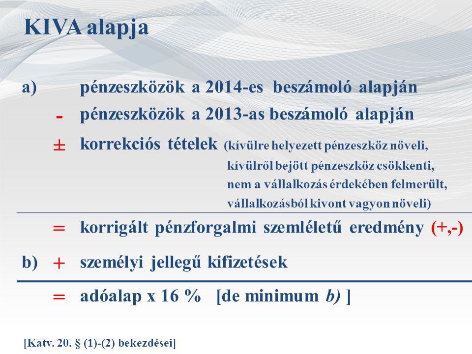 KIVA alapja - ± = + a) pénzeszközök a 2014-es beszámoló alapján