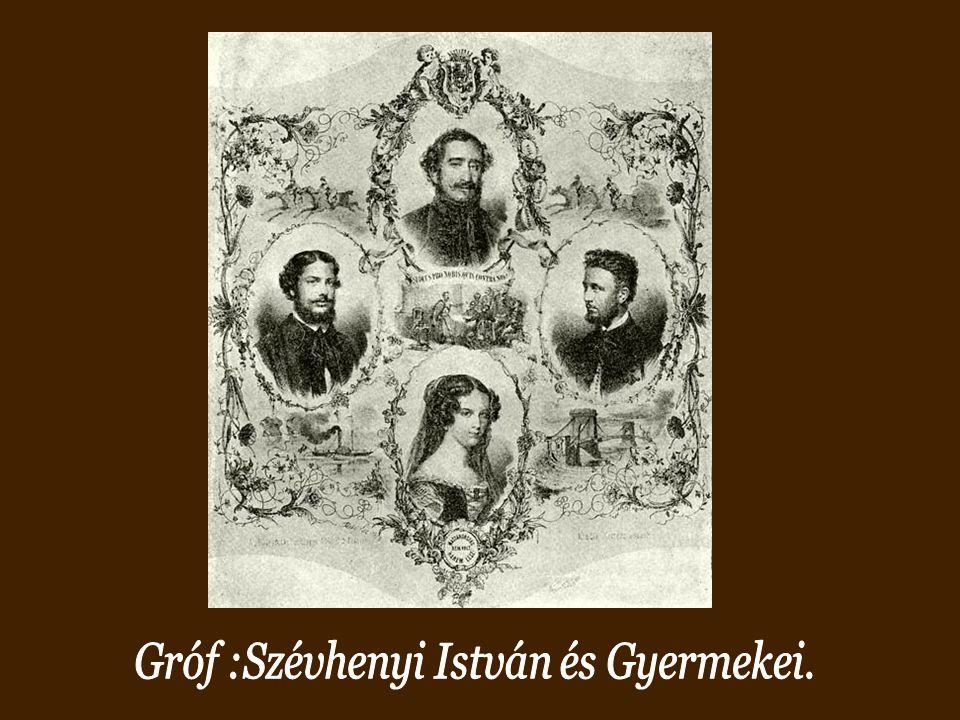 Gróf :Szévhenyi István és Gyermekei.
