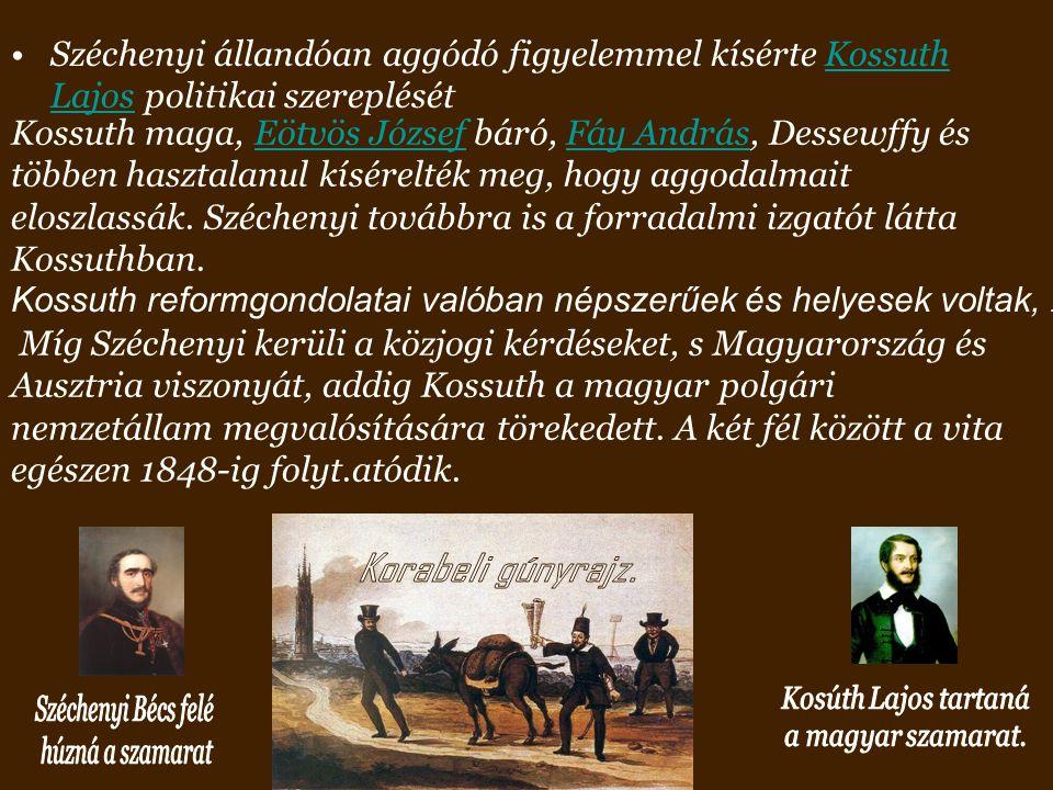 Kossuth reformgondolatai valóban népszerűek és helyesek voltak, .
