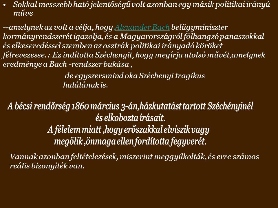 de egyszersmind oka Széchenyi tragikus halálának is.