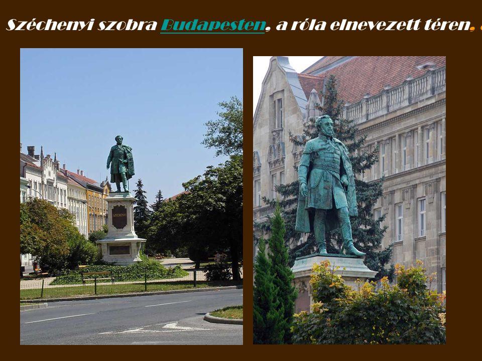 Széchenyi szobra Budapesten, a róla elnevezett téren, az MTA palotája előtt…..