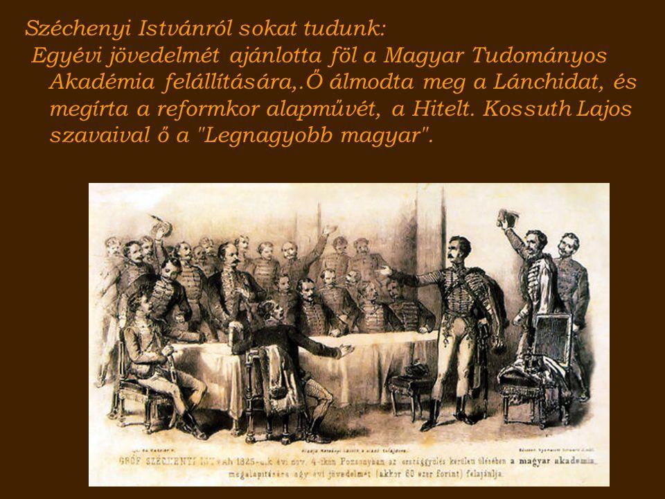 Széchenyi Istvánról sokat tudunk: