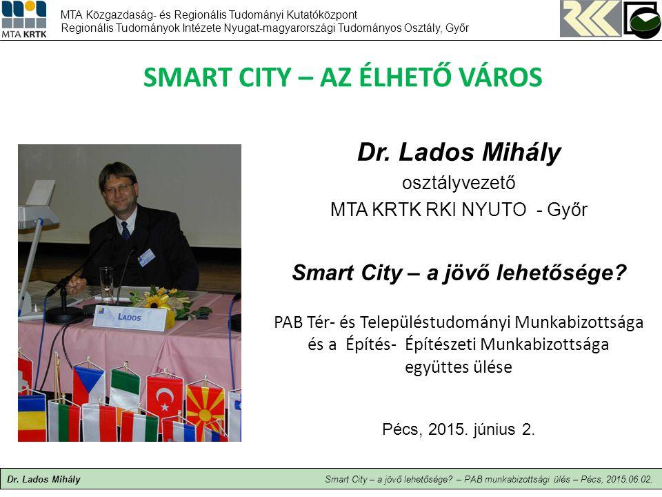 Smart city – az élhető város Smart City – a jövő lehetősége