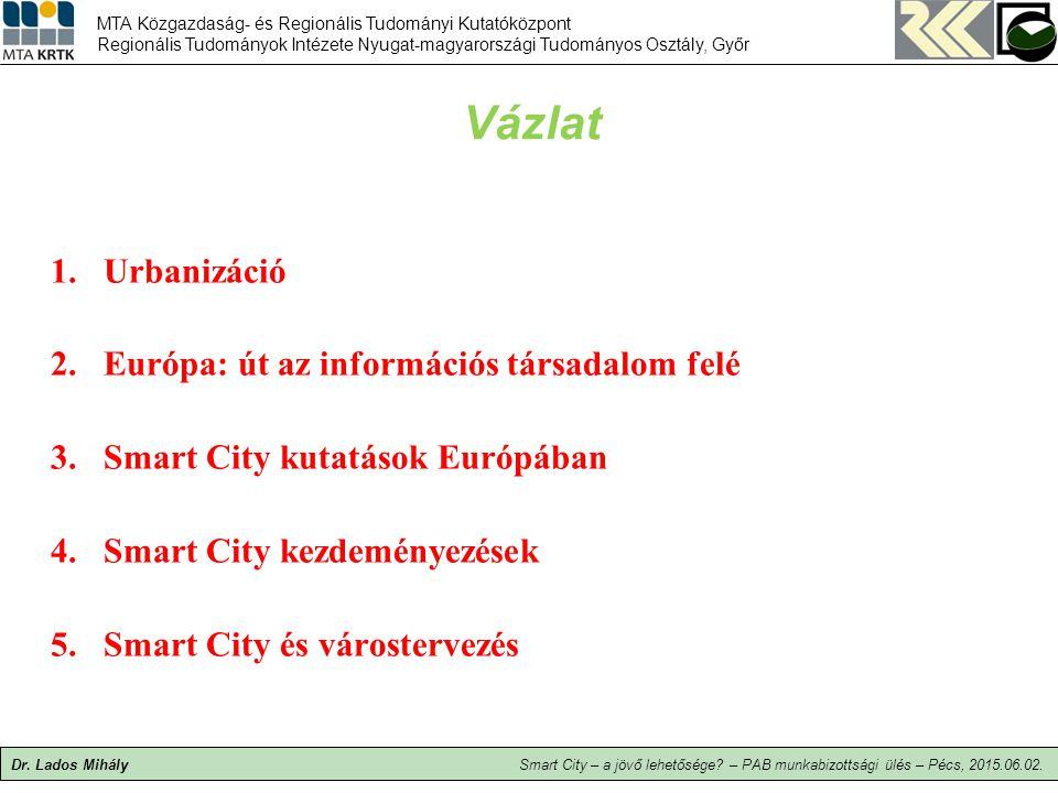 Vázlat Urbanizáció Európa: út az információs társadalom felé