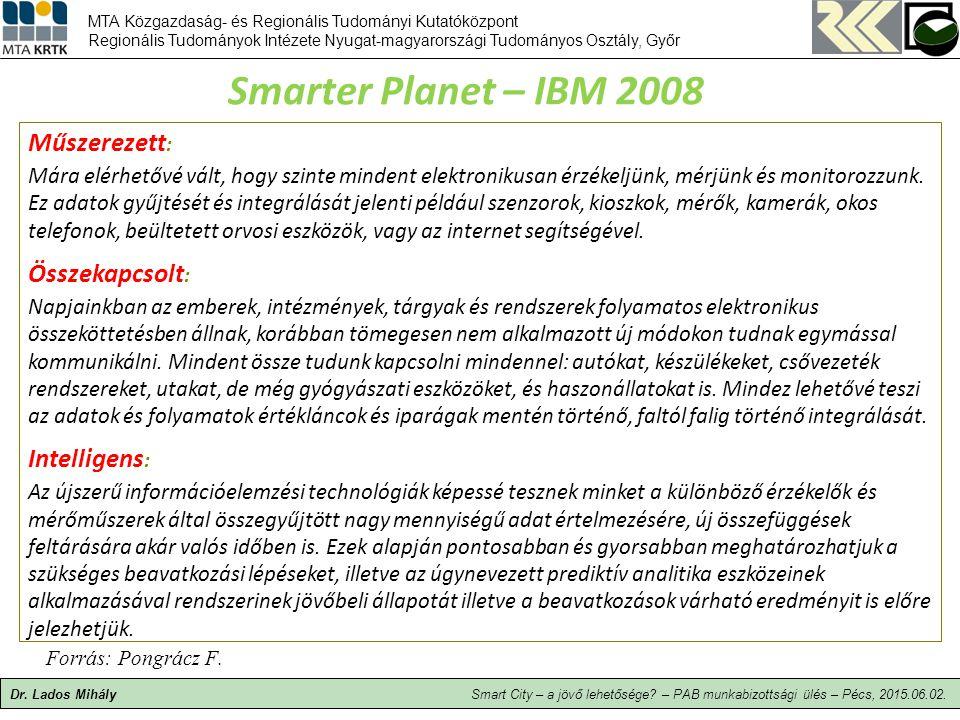 Smarter Planet – IBM 2008 Műszerezett: Összekapcsolt: Intelligens: