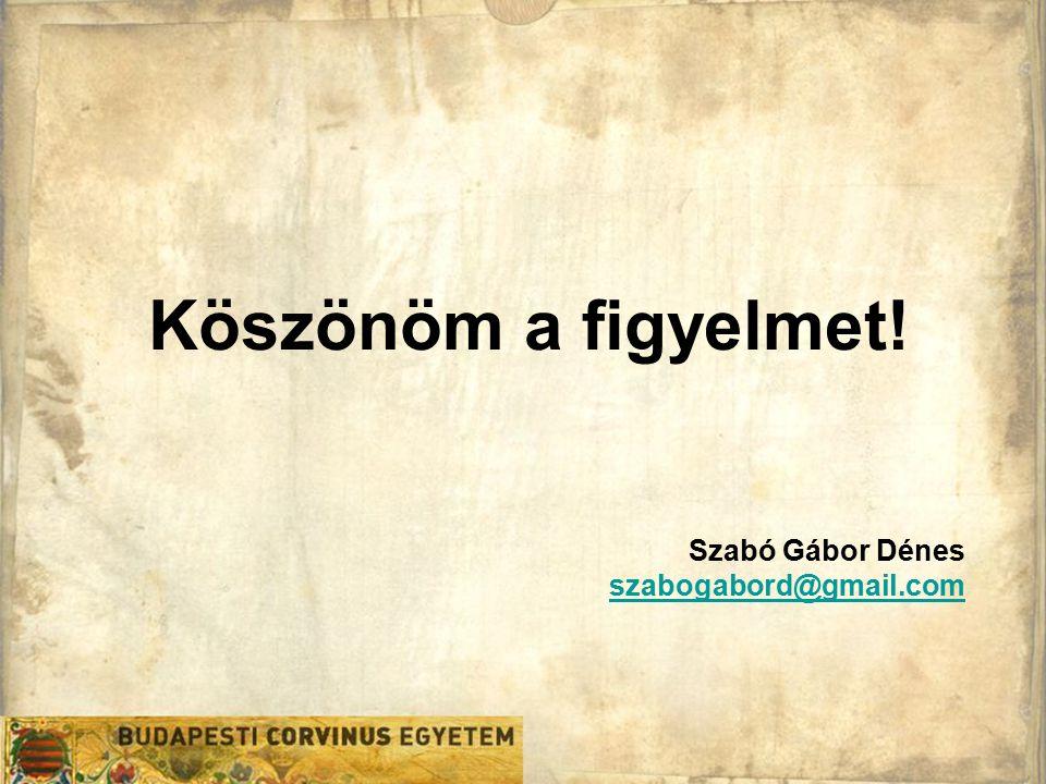 Köszönöm a figyelmet! Szabó Gábor Dénes szabogabord@gmail.com