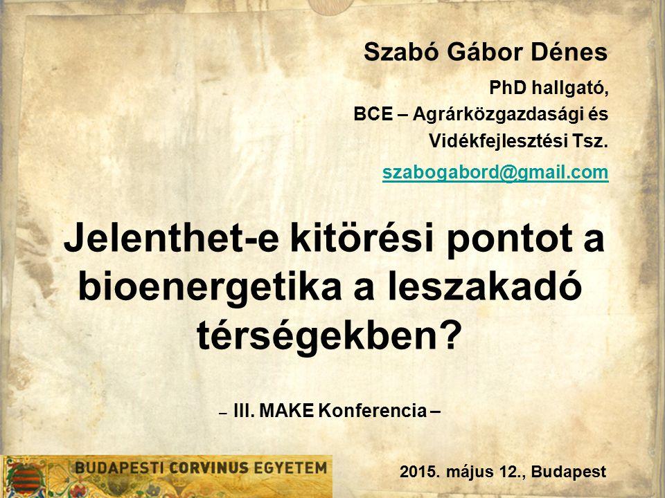 Szabó Gábor Dénes PhD hallgató, BCE – Agrárközgazdasági és Vidékfejlesztési Tsz. szabogabord@gmail.com.