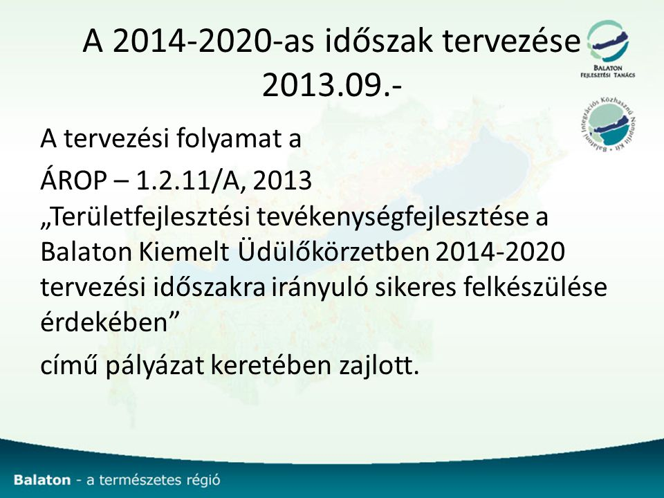 A 2014-2020-as időszak tervezése 2013.09.-