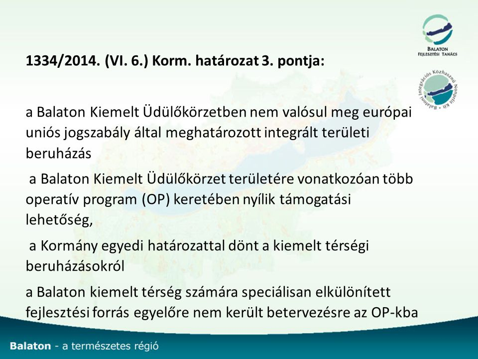 1334/2014. (VI. 6.) Korm. határozat 3. pontja: