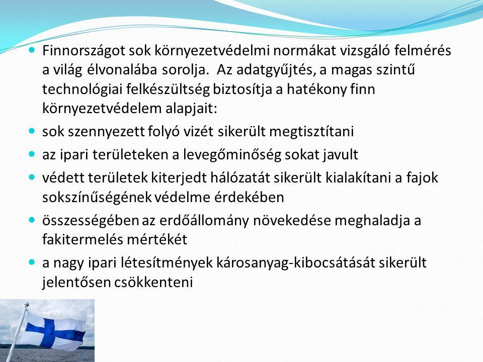 Finnországot sok környezetvédelmi normákat vizsgáló felmérés a világ élvonalába sorolja. Az adatgyűjtés, a magas szintű technológiai felkészültség biztosítja a hatékony finn környezetvédelem alapjait: