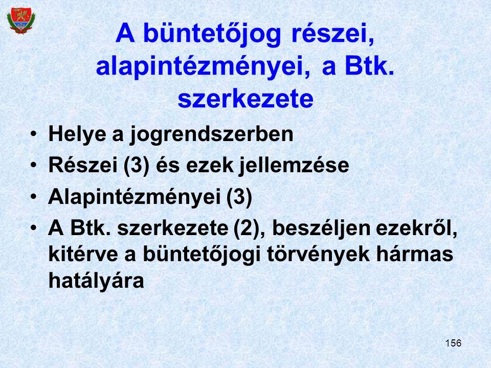 A büntetőjog részei, alapintézményei, a Btk. szerkezete