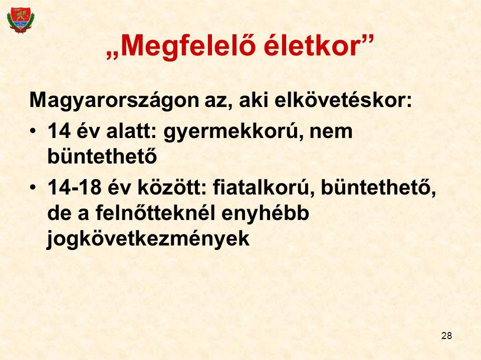"""""""Megfelelő életkor Magyarországon az, aki elkövetéskor:"""