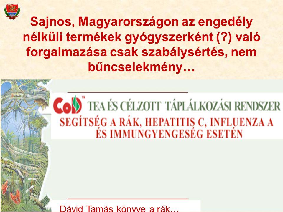 Sajnos, Magyarországon az engedély nélküli termékek gyógyszerként (