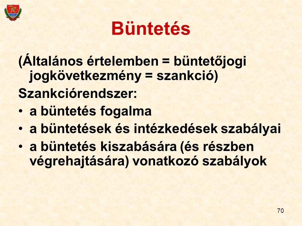 Büntetés (Általános értelemben = büntetőjogi jogkövetkezmény = szankció) Szankciórendszer: a büntetés fogalma.