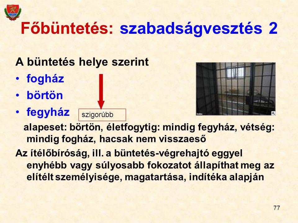 Főbüntetés: szabadságvesztés 2