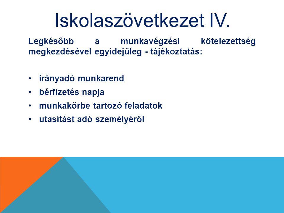 Iskolaszövetkezet IV. Legkésőbb a munkavégzési kötelezettség megkezdésével egyidejűleg - tájékoztatás:
