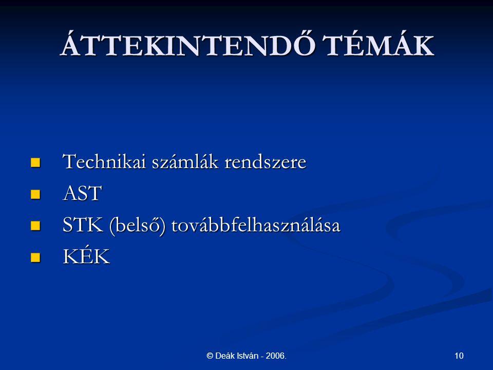 ÁTTEKINTENDŐ TÉMÁK Technikai számlák rendszere AST