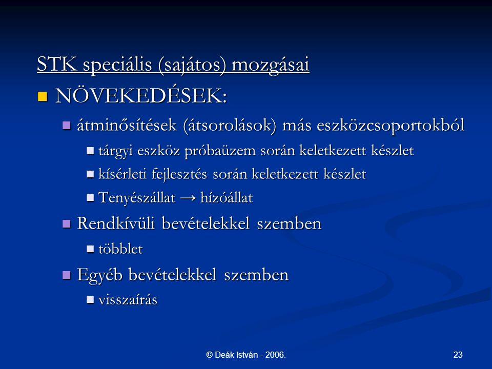 STK speciális (sajátos) mozgásai NÖVEKEDÉSEK: