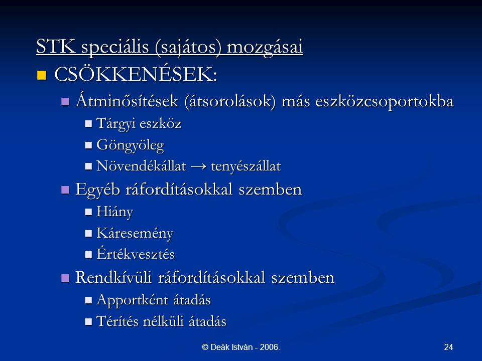 STK speciális (sajátos) mozgásai CSÖKKENÉSEK: